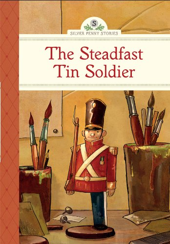 The Steadfast Tin Soldier (Silver Penny Stories) (1402783515) by Kathleen Olmstead