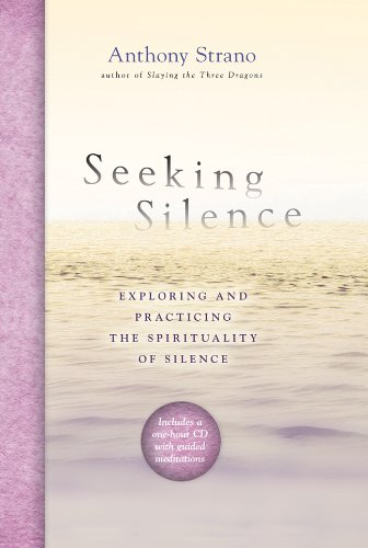 Seeking Silence: Exploring and Practicing the Spir