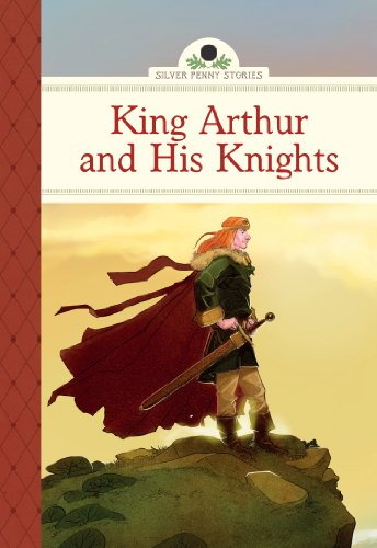 9781402784323: King Arthur and His Knights (Silver Penny Stories)