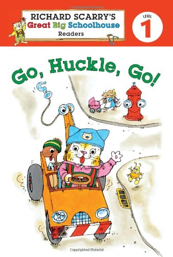 9781402784477: Richard Scarry's Readers (Level 1): Go, Huckle, Go! (Richard Scarry's Great Big Schoolhouse)
