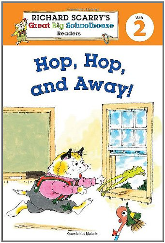 Richard Scarry's Readers (Level 2): Hop, Hop, and Away! (Richard Scarry's Great Big ...