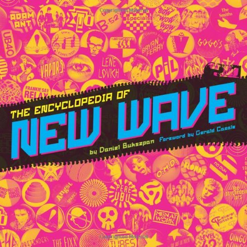 9781402784729: The Encyclopedia of New Wave