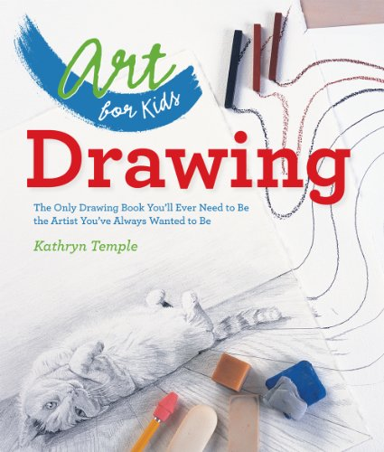 9781402784774: Art for Kids: Drawing: The Only Drawing Book You'll Ever Need to Be the Artist You've Always Wanted to Be
