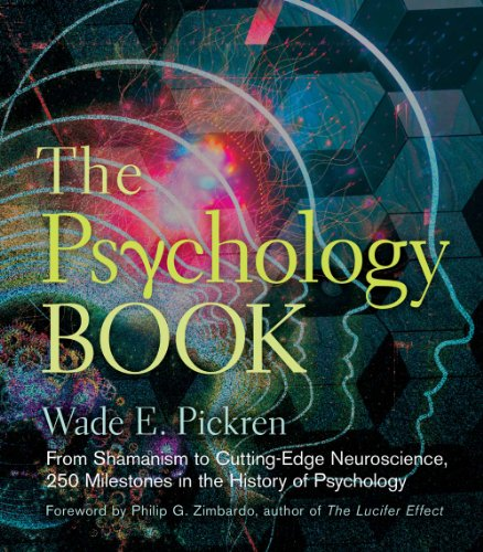 The Psychology Book: From Shamanism to Cutting-Edge Neuroscience, 250 Milestones in the History o...