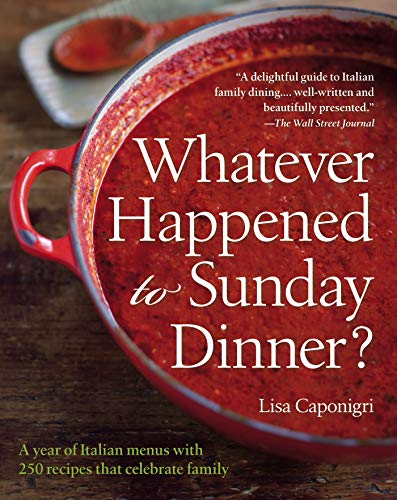 9781402784828: Whatever Happened to Sunday Dinner?: A Year of Italian Menus with 250 Recipes That Celebrate Family