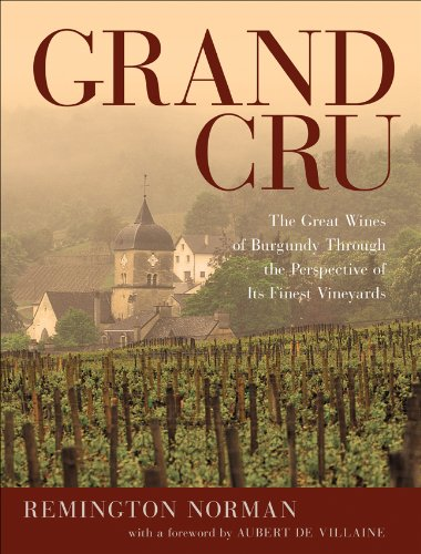 9781402785481: Grand Cru: The Great Wines of Burgundy Through the Perspective of Its Finest Vineyards