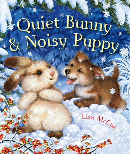 Quiet Bunny & Noisy Puppy (1402785593) by Lisa McCue