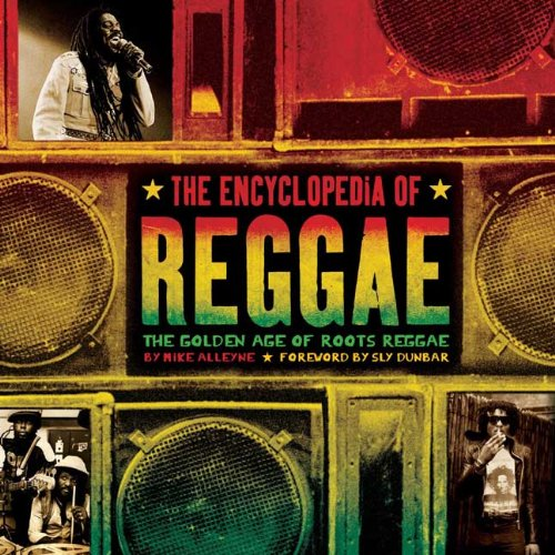 The Encyclopedia of Reggae: The Golden Age of Roots Reggae: Mike Alleyne