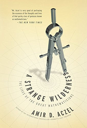A Strange Wilderness: The Lives of the: Aczel, Amir D.