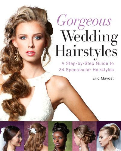 9781402785894: Gorgeous Wedding Hairstyles: A Step-by-Step Guide to 34 Spectacular Hairstyles