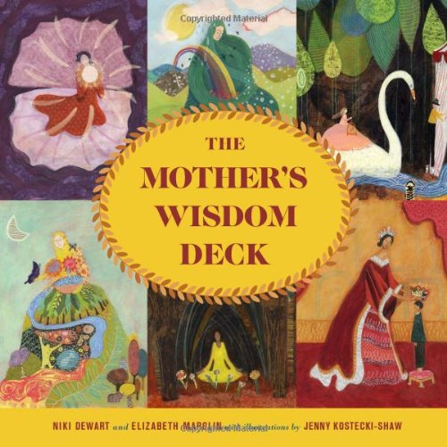 The Mother's Wisdom Deck: A 52-Card Oracle Deck with Guidebook: Dewart, Niki; Marglin, ...