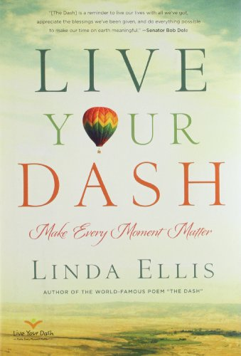 9781402787294: Live Your Dash: Make Every Moment Matter