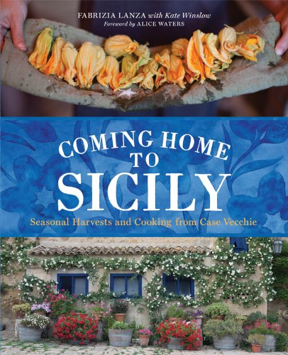 9781402787836: Coming Home to Sicily: Seasonal Harvests and Cooking from Case Vecchie