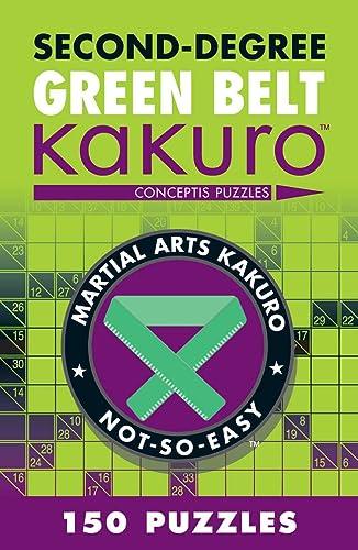 9781402787959: Second-Degree Green Belt Kakuro (Martial Arts Puzzles Series)