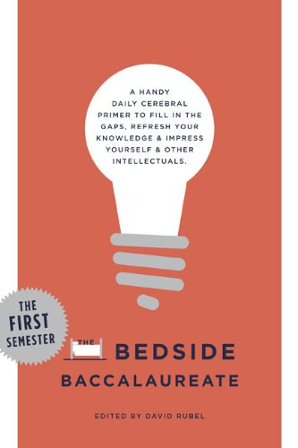 9781402788345: The Bedside Baccalaureate: The First Semester: A Handy Daily Cerebral Primer to Fill in the Gaps, Refresh Your Knowledge & Impress Yourself & Other Intellectuals