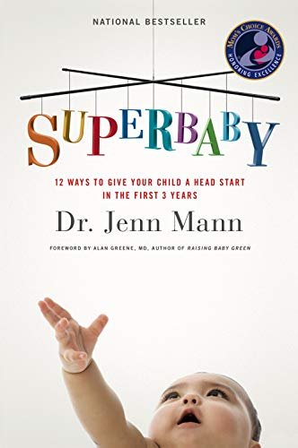Superbaby: 12 Ways to Give Your Child a Head Start in the First 3 Years: Berman, Jenn