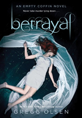 Betrayal (Empty Coffin): Gregg Olsen