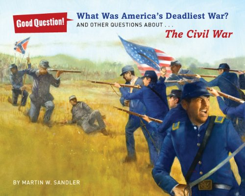 9781402790461: What Was America's Deadliest War?: And Other Questions About The Civil War (Good Question!)