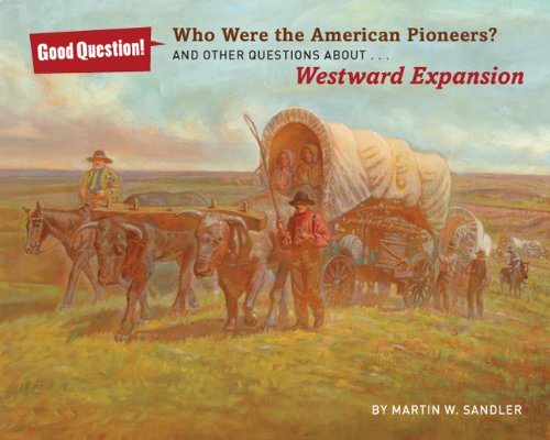 9781402790478: Who Were the American Pioneers?: And Other Questions About Westward Expansion (Good Question!)