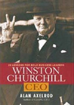 9781402790492: Winston Churchill, CEO: 25 Lessons for Bold Business Leaders