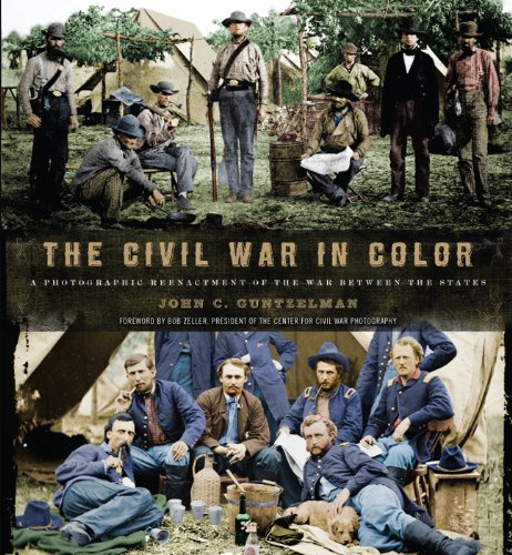 9781402790812: The Civil War in Color: A Photographic Reenactment of the War Between the States