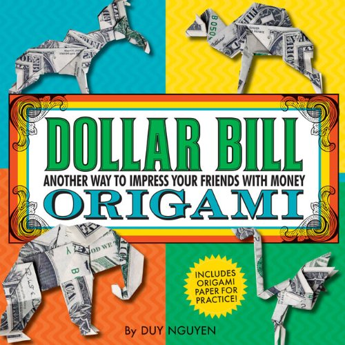 9781402791482: Dollar Bill Origami: Another Way to Impress Your Friends with Money