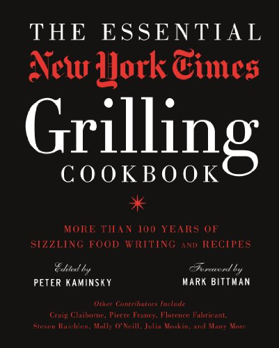 9781402793240: The Essential New York Times Grilling Cookbook: More Than 100 Years of Sizzling Food Writing and Recipes