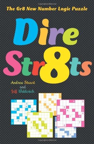 Dire Str8ts: The Gr8 New Number Logic Puzzle: Widderich, Jeff, Stuart, Andrew