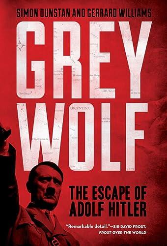 9781402796197: Grey Wolf: The Escape of Adolf Hitler