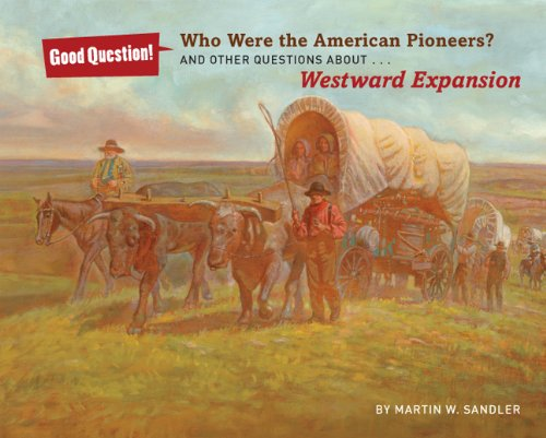 9781402796241: Who Were the American Pioneers?: And Other Questions About Westward Expansion (Good Question!)