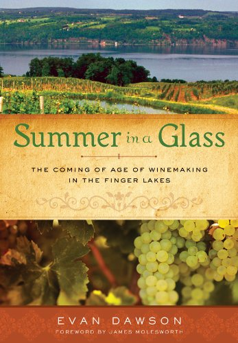 9781402797101: Summer in a Glass: The Coming of Age of Winemaking in the Finger Lakes