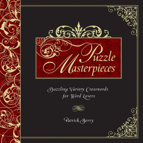 9781402797262: Puzzle Masterpieces: Dazzling Variety Crosswords for Word Lovers