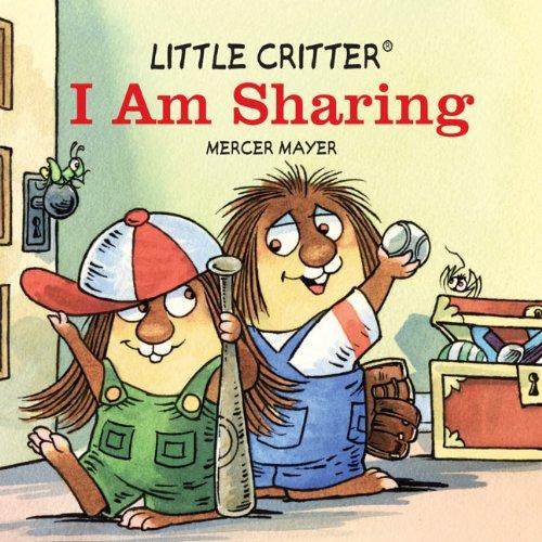 Little Critter® I Am Sharing (Little Critter series) (1402797478) by Mayer, Mercer