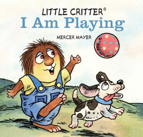 9781402797484: Little Critter® I Am Playing (Little Critter series)
