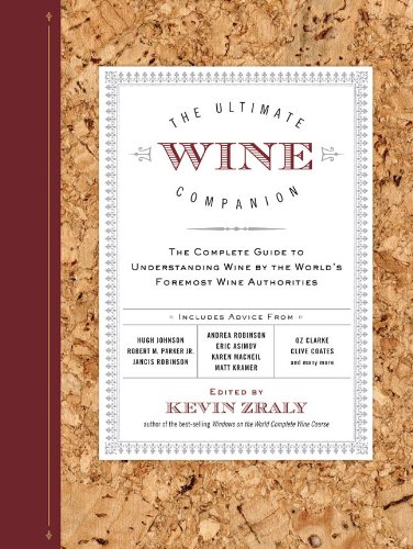 9781402797538: The Ultimate Wine Companion: The Complete Guide to Understanding Wine by the World's Foremost Wine Authorities