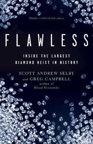 9781402797552: Flawless: Inside the Largest Diamond Heist in History