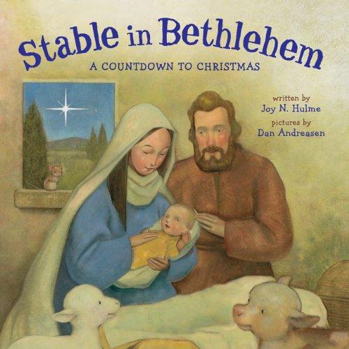 Stable in Bethlehem: A Countdown to Christmas: Joy N. Hulme