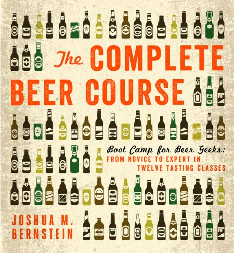 9781402797675: The Complete Beer Course: Boot Camp for Beer Geeks: From Novice to Expert in Twelve Tasting Classes