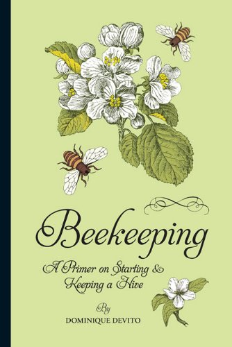 9781402797835: Beekeeping: A Primer on Starting & Keeping a Hive