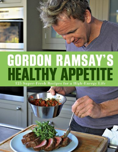 9781402797880: Gordon Ramsay's Healthy Appetite: 125 Super-Fresh Recipes for a High-Energy Life