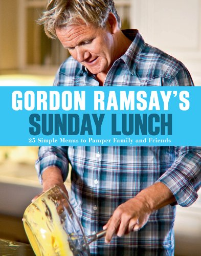 9781402797897: Gordon Ramsay's Sunday Lunch: 25 Simple Menus to Pamper Family and Friends
