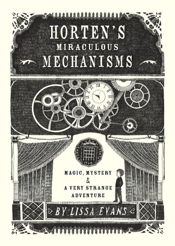 9781402798061: Horten's Miraculous Mechanisms: Magic, Mystery, & a Very Strange Adventure