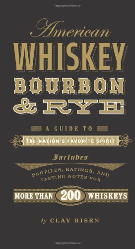 9781402798405: American Whiskey, Bourbon & Rye: A Guide to the Nation's Favorite Spirit