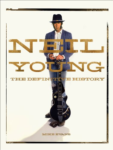 9781402799112: Neil Young: The Definitive History