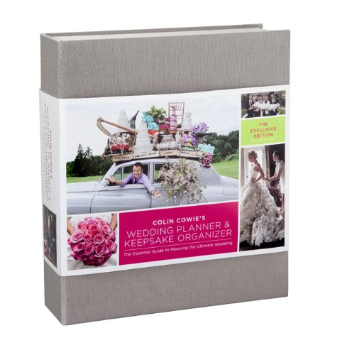 9781402799815: Colin Cowie's Wedding Planner & Keepsake Organizer: The Exclusive Edition: The Essential Guide To Planning The Ultimate Wedding