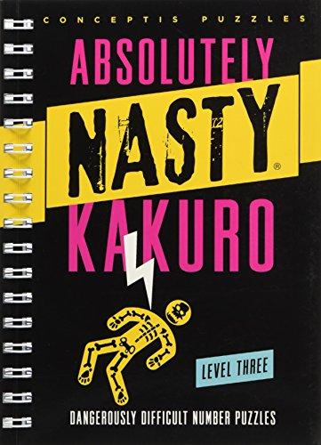 Absolutely Nasty Kakuro Level Three (Absolutely Nasty Series)