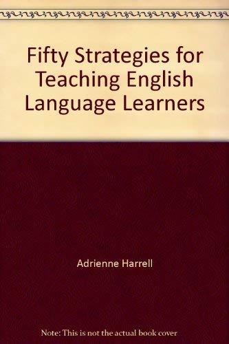 Fifty Strategies for Teaching English Language Learners: Michael Jordan, Adrienne Harrell