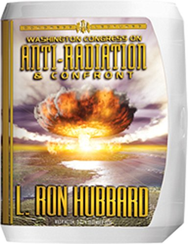 Washington Congress on Anti-Radiation and Confront (Book and CD's): L. Ron Hubbard