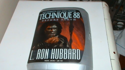 Technique 88: Incidents on the Track Before Earth: L. Ron Hubbard