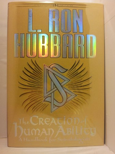 The Creation of Human Ability: L. Ron Hubbard